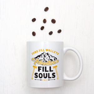 Jobs Fill Wallets Adventures Fill Souls Mug