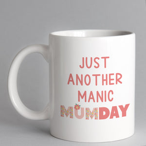 Just Another Manic MumDay Mug
