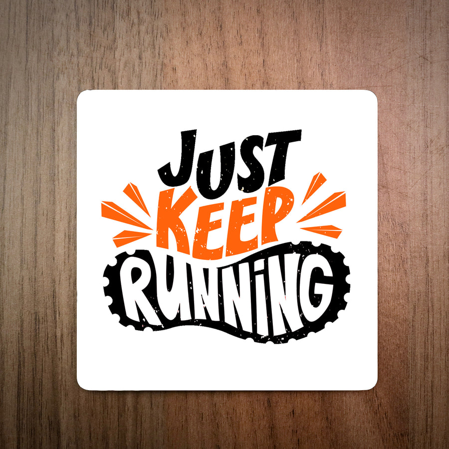 Just Keep Running - Running Coaster