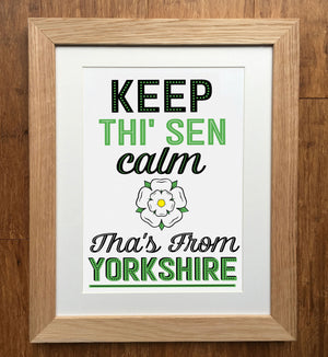Keep Thi' Sen Calm Thas From Yorkshire Print