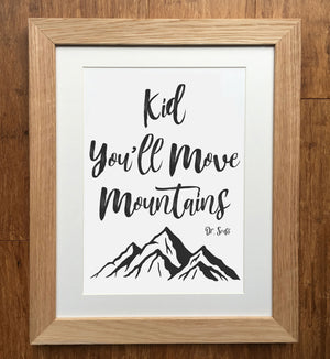Kid You'll Move Mountains Dr Seuss Print