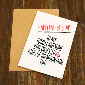 Happy Father's Day Card To My Totally Obsessed King Of The Mountain Dad