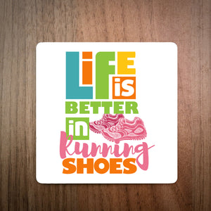 Life Is Better In Running Shoes Running Coaster