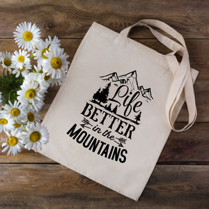 Life Is Better In The Mountains Tote Bag