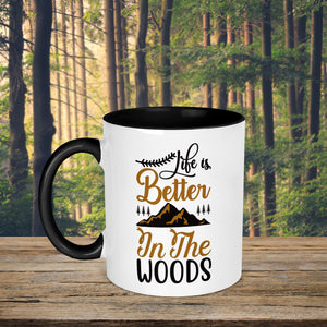 Life Is Better In The Woods Mug