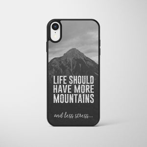 Life Should Have More Mountains Phone Case