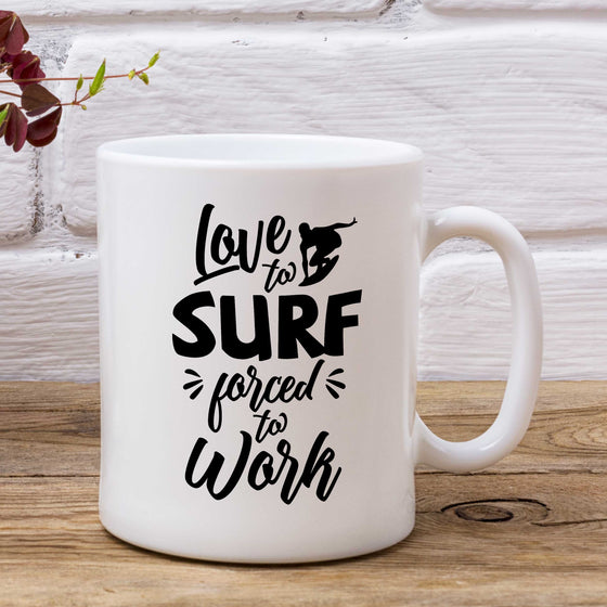 Love To Surf Forced To Work Mug