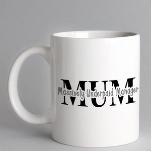 Massively Underpaid Manager Mum Mug