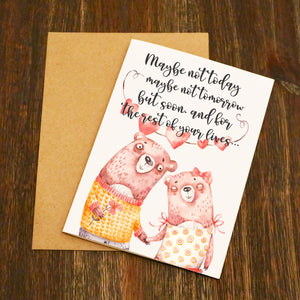 Maybe Not Today Maybe Not Tomorrow But Forever Wedding Card