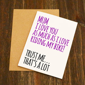 Mum I Love You As Much As I Love Riding My Bike Mother's Day Card