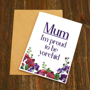 Mum I'm Proud To Be Yorchid Mother's Day Card