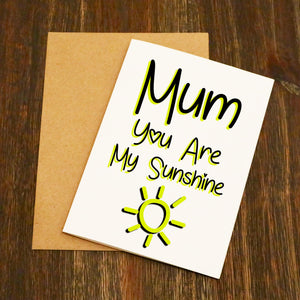 Mum You Are My Sunshine Mother's Day Card