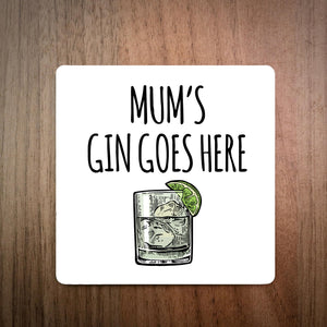 Mum's Gin Goes Here Personalised Coaster