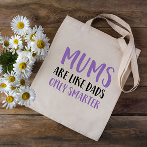 Mums Like Dads Only Smarter Tote Bag