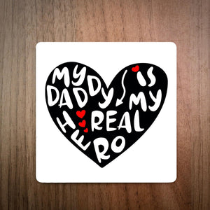 My Daddy Is My Real Hero Coaster