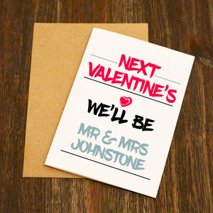 Next Valentines We'll/I'll Be... Valentine's Card