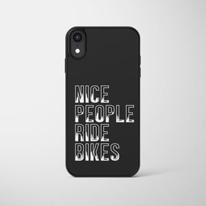 Nice People Ride Bikes Phone Case