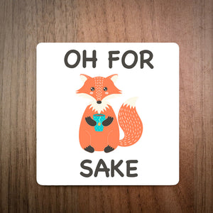 Oh For Fox Sake Coaster