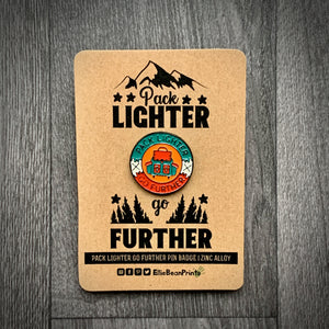 Pack Lighter Go Further Camping Enamel Pin Badge