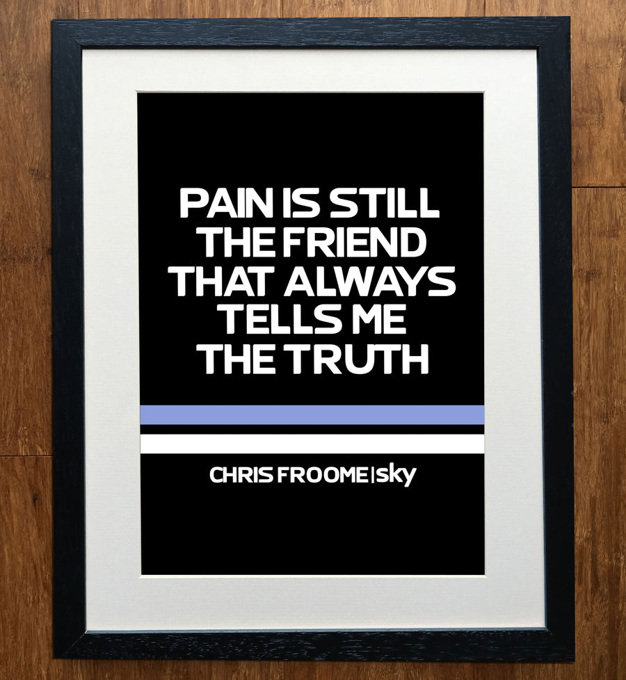 Chris Froome Pain Is Still The Friend Race Edition Cycling Print