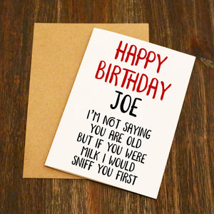 Personalised If You Were Milk I Would Sniff You First Birthday Card