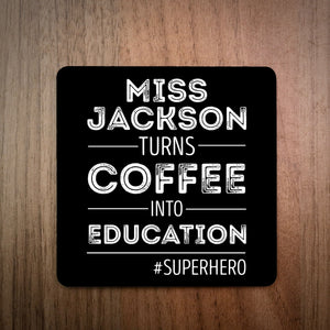 Coffee Into Education Super Hero Teacher Gift Coaster