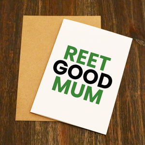Reet Good Mum Yorkshire Mother's Day Card
