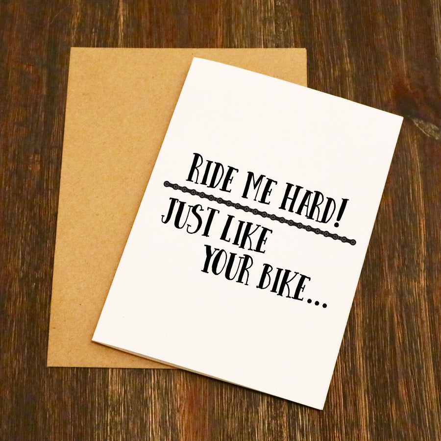 Ride Me Hard Just Like Your Bike Valentine's Card