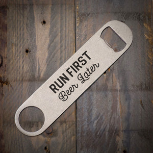 Run First Beer Later Stainless Bottle Opener