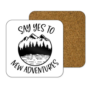 Say Yes To New Adventures Coaster
