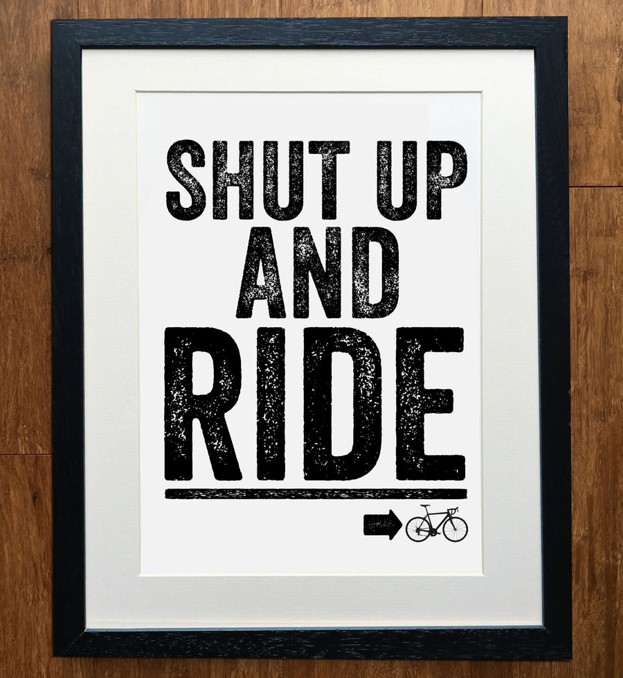 Shut Up And Ride Cycling Print