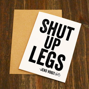 Shut Up Legs Cycling Greetings Card