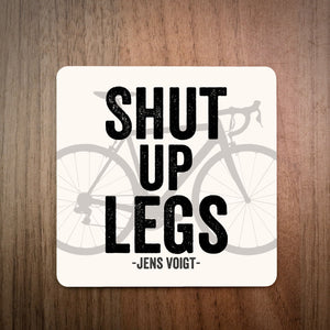 Shut Up Legs Jens Voigt Cycling Coaster