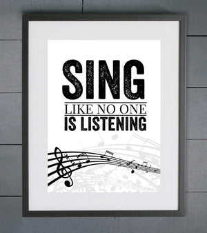 Sing Like No One Is Listening Print