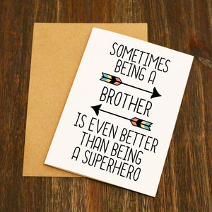 Sometimes Being A Brother Is Better Than Being A Superhero Card