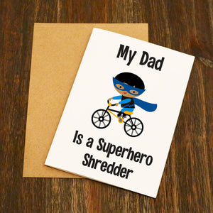 My Dad Is A Superhero Shredder Card