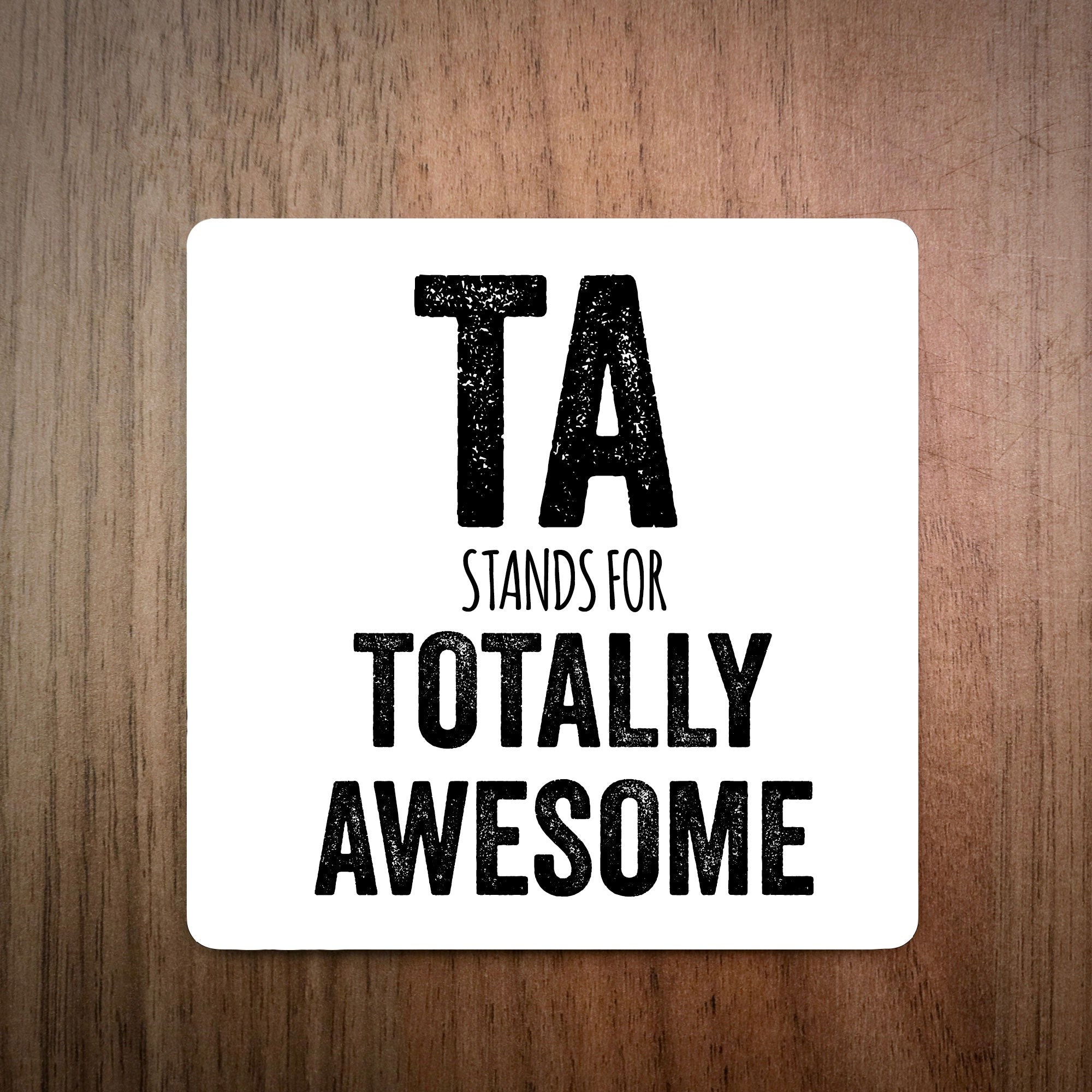 Totally Awesome Ta Teaching Assistant Coaster