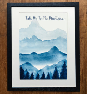 Take Me To The Mountains Watercolour Print