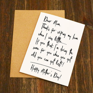 Dear Mum Thanks For Wiping My Bum Mother's Day Card