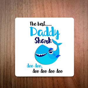 The Best Daddy Shark Doo Doo Doo Coaster