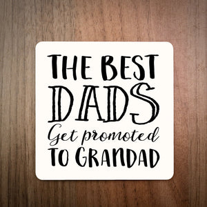 The Best Dads Get Promoted To Grandad Coaster