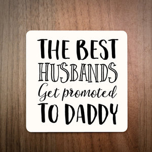 The Best Husbands Get Promoted To Daddy Coaster