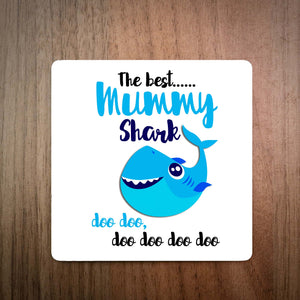 The Best Mummy Shark Doo Doo Doo Coaster