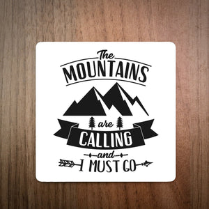 The Mountains Are Calling And I Must Go Coaster