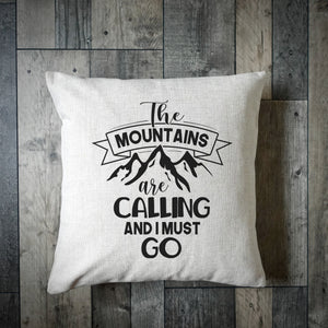 The Mountains Are Calling And I Must Go Cushion