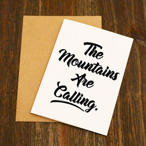 The Mountains Are Calling Greetings Card