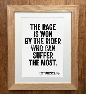 "Eddy Merckx ""The Race Is Won By The Rider Who Can Suffer The Most"" Cycling Print"