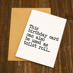 This Birthday Card Can Also Be Used As Toilet Roll Card