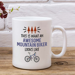 This Is What An Awesome Mountain Biker Looks Like Mug