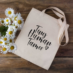 Tiny Human Tamer Tote Bag